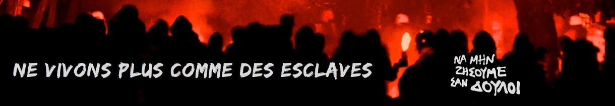 Ne vivons plus comme des esclaves!
